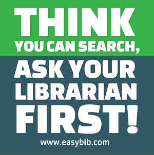 Think You Can Search, Ask Your Librarian First!